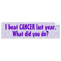 i_beat_cancer_last_year_bumper_sticker_5-rc510e255aa4a437da3d414cb1415a6d8_v9wht_8byvr_512