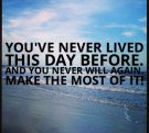 make the most of today